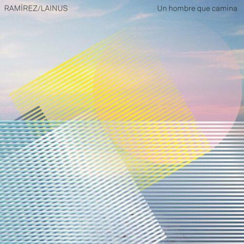 Ramirez / Lainus – Un Hombre que Camina